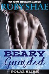 Beary Guarded: BBW Paranormal Shape Shifter Romance (Polar Bliss Book 2) - Ruby Shae