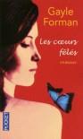 Les coeurs fêlés - Gayle Forman, Marie-France Girod