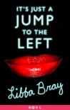 It's Just a Jump to the Left - Libba Bray