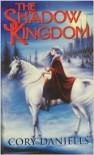 Shadow Kingdom: The T'en Trilogy Omnibus - Cory Daniells, Rowena Cory Daniells