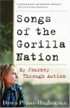 Songs of the Gorilla Nation: My Journey Through Autism - Dawn Prince-Hughes Ph.D.