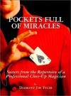 Pockets Full of Miracles: Secrets from the Repertoire of a Professional Close-Up Magician - Diamond Jim Tyler