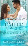 The Exiled Jeweler: a contemporary romance novel (The Rosa Legacy Book 2) - Susie Warren