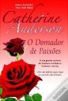 O Domador de Paixões  - Catherine Anderson