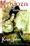 Mendoza in Hollywood: A Novel of the Company - Kage Baker