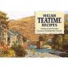 Welsh teatime recipes: traditional Welsh cakes = cacennau traddodiadol o Gymru - A.R. Quinton