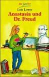Anastasia und Dr. Freud. - Lois Lowry