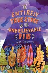 The Entirely True Story of the Unbelievable FIB - Adam Shaughnessy