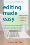 Editing Made Easy: Simple Rules for Effective Writing - Bruce Kaplan