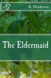 The Eldermaid - K. Henderson