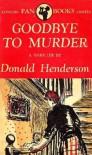 Goodbye to Murder - Donald Henderson