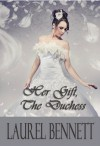 Her Gift, The Duchess - Laurel Bennett