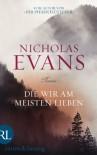Die wir am meisten lieben: Roman - Nicholas Evans