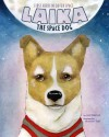Laika the Space Dog: First Hero in Outer Space - Jeni Wittrock, Shannon Toth