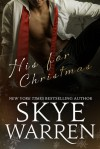His for Christmas - Skye Warren