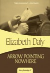 Arrow Pointing Nowhere: Henry Gamadge #7 - Elizabeth Daly