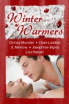 Winter Warmers - 'Chrissy Munder',  'Clare London',  'JL Merrow',  'Josephine Myles',  'Lou Harper'