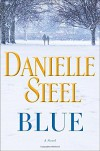 Blue: A Novel - Danielle Steel