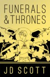 Funerals & Thrones - J.D. Scott