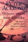 Miltons vlucht naar Amerika - Peter Ackroyd, Hi-en Montijn