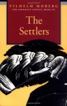 The Settlers - Vilhelm Moberg, Gustaf Lannestock, Roger McKnight
