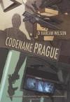 Codename Prague - D. Harlan Wilson