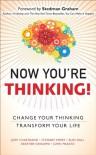 Now You're Thinking!: Change Your Thinking...Transform Your Life: Change Your Thinking...Revolutionize Your Career...Transform Your Life - Judy M. Chartrand, Stewart Emery, Russ Hall, Heather Ishikawa, John Maketa