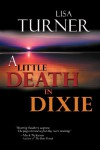 A Little Death in Dixie - Lisa Turner