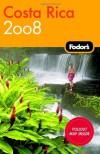 Fodor's Costa Rica 2008 (Fodor's Gold Guides) - Fodor's