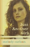 Just Another Girl - Melody Carlson