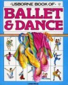 Ballet & Dance, Part 1 (Usborne Dance Guides) - Annabel Thomas, Lucy Smith, P. Bessant