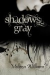 Shadows Gray - Melyssa Williams