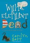 White Elephant Dead  - Carolyn Hart
