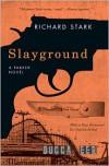 Slayground (Parker, #14) - Richard Stark, Charles Ardai