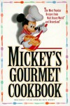 Mickey's Gourmet Cookbook: Most Popular Recipes From Walt Disney World & Disneyland - Disney Book Group