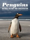 Penguins: Natural History and Conservation - Pablo Garcia Borboroglu, P. Dee Boersma