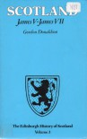 Scotland: James V James Vii - Gordon Donaldson
