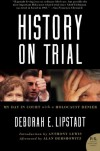 History on Trial: My Day in Court with a Holocaust Denier - Deborah E. Lipstadt