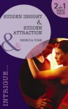 Sudden Insight / Sudden Attraction - Rebecca York