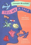Tell Me a Tale: A Book about Storytelling - Joseph Bruchac