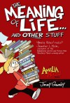 Amelia Rules! Volume 7: The Meaning of Life... and Other Stuff - Jimmy Gownley