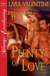 Plenty of Love [Plenty, FL 3] (Siren Publishing Menage Everlasting) - Lara Valentine