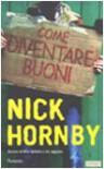 Come diventare buoni - Nick Hornby, Stefano Viviani