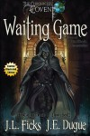 Waiting Game - J.L. Ficks, J.E. Dugue, Thom Scott