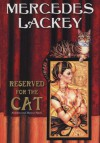 Reserved for the Cat - Mercedes Lackey