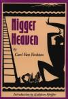Nigger Heaven - Carl Van Vechten, Kathleen Pfeiffer