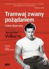 Tramwaj zwany pożądaniem i inne dramaty - Tennessee Williams, Jacek Poniedziałek