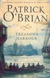 Treason's Harbour (Aubrey/Maturin #9) - Patrick O'Brian