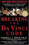 Breaking the Da Vinci Code: Answers to the Questions Everyone's Asking - Darrell L. Bock, Francis J. Moloney
