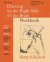 The New Drawing On The Right Side Of The Brain Workbook: Guided Practice In The Five Basic Skills Of Drawing - Betty Edwards